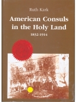 American Consuls in the Holy Land, 1832-1914