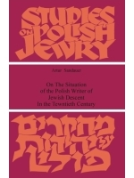 Studies on Polish Jewry, On The Situation of the Polish Writer of Jewish Descent In the Twentieth Century