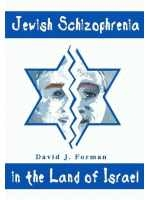 Jewish Schizophrenia in the Land of Israel