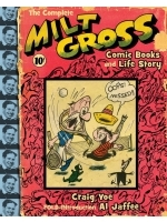 The Complete Milt Gross Comic Books and Life Story