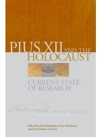 Pius XII and the Holocaust: Current State of Research
