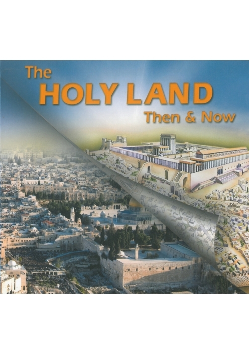 The Holy Land Then and Now