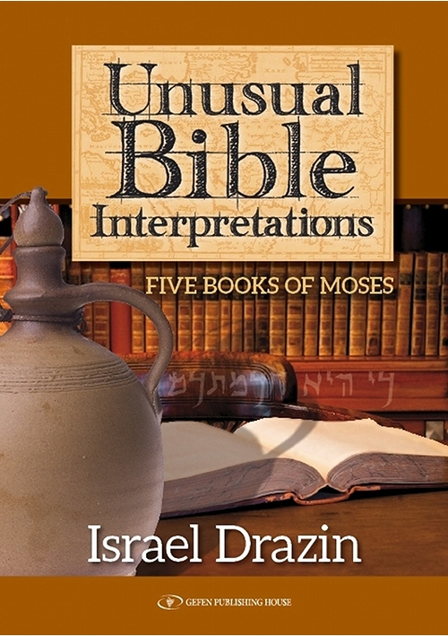 Unusual Bible Interpretations: Five Books of Moses