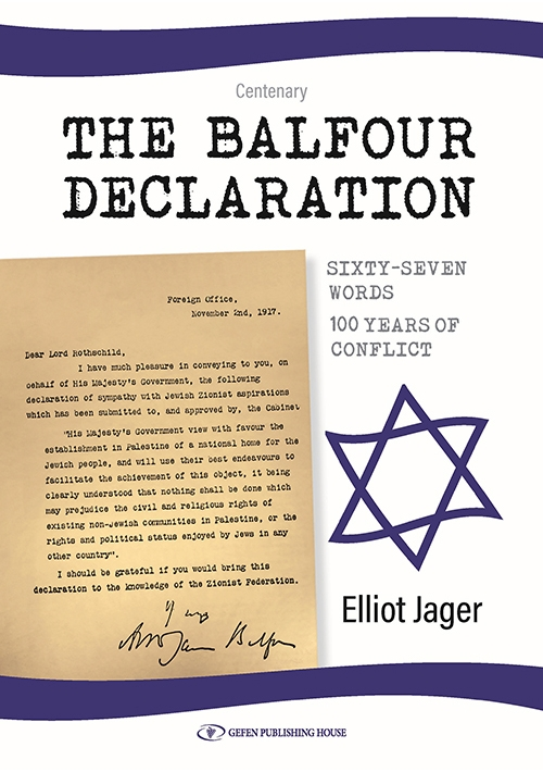 The Balfour Declaration Sixty-Seven Words – 100 Years of Conflict