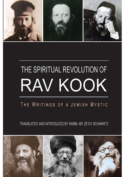 The Spiritual Revolution of Rav Kook