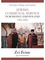Jewish Communal Service in Romania and Poland 1986-2006