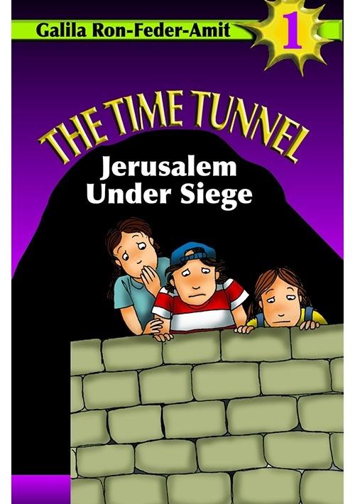 The Time Tunnel Volume 1. Jerusalem Under Siege