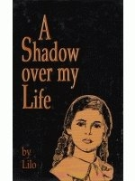 A Shadow Over My Life