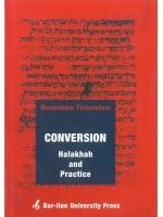 Conversion Halacha and Practice