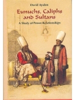Eunuchs, Caliphs and Sultans